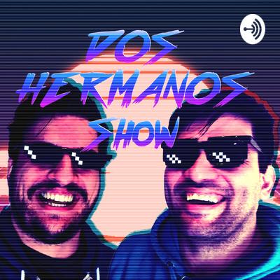 Dos Hermanos Show