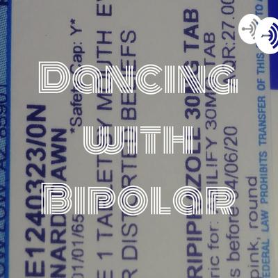 Dancing with Bipolar
