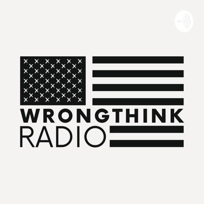Wrongthink Radio