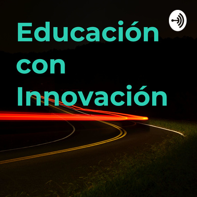 Educación con Innovación