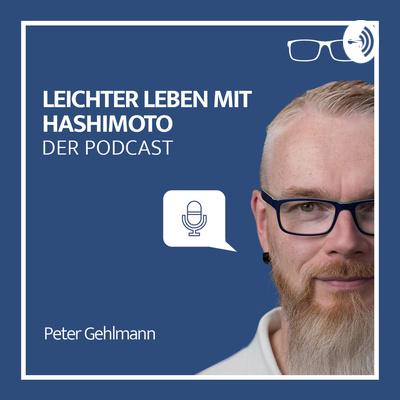 Hashimoto-Podcast: für dein Leichteres Leben mit Problemen rund um die Schilddrüse