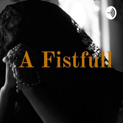 A Fistfull