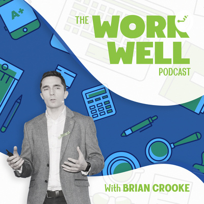 The Work Well Podcast