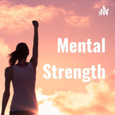 Powerful, Positive Life-Changing Podcasts (in under 3 minutes) from MentalStrength.com