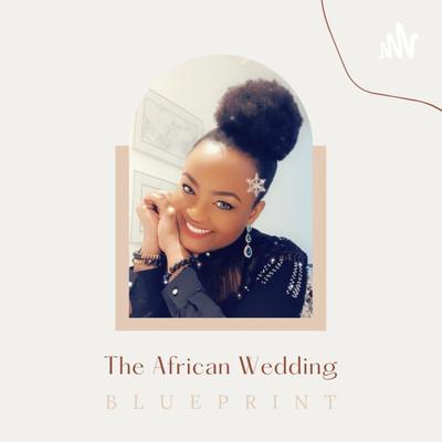 The African Wedding Blueprint