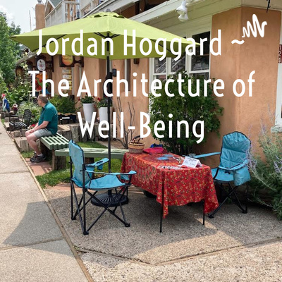 Jordan Hoggard ~ The Architecture of Well-Being