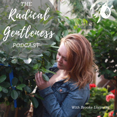 The Radical Gentleness Podcast