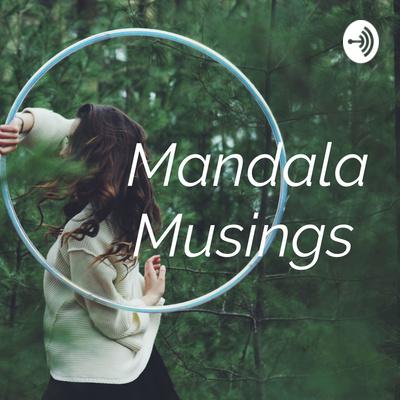 Mandala Musings