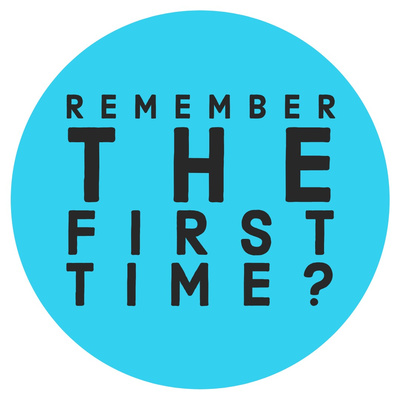 Remember The First Time?