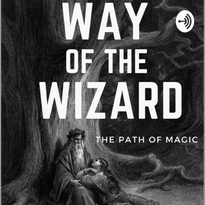 Way of the Wizard: The Path of Magic
