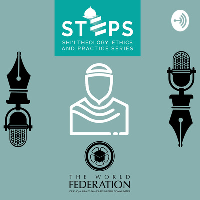 STEPS – Shi'i Theology, Ethics and Practice Series
