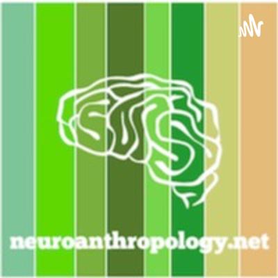 Neuroanthropology.net Podcast
