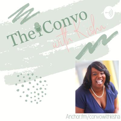 The Convo with Kisha
