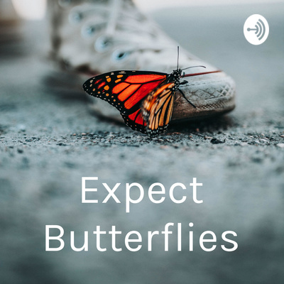 Expect Butterflies
