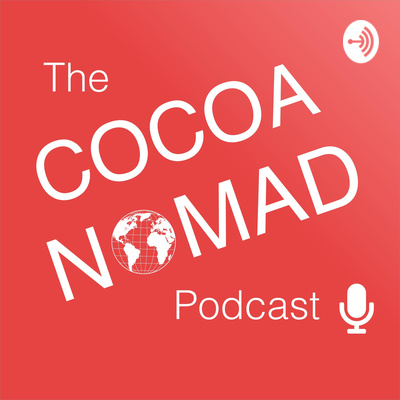 The Cocoa Nomad Podcast