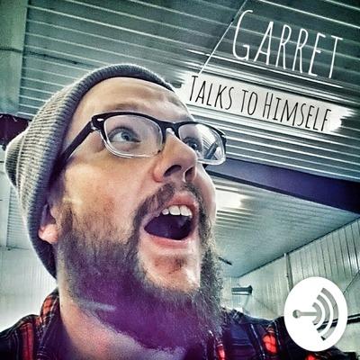 Garret Talks To Himself
