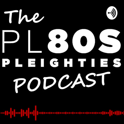 Pleighties Podcast