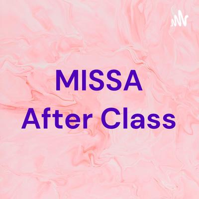 MISSA After Class