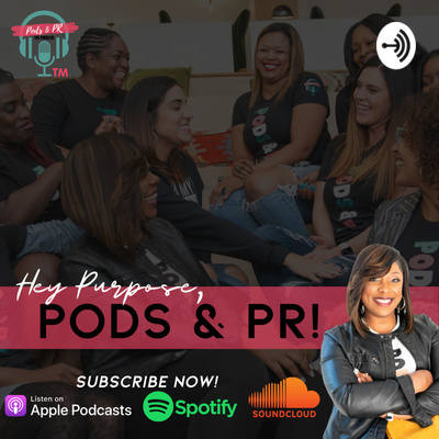 Hey Purpose, Pods & PR!