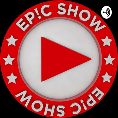 Epic Show Podcast
