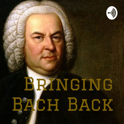 Bringing Bach Back