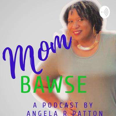 Mom Bawse