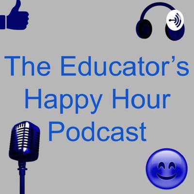 The Educator's Happy Hour