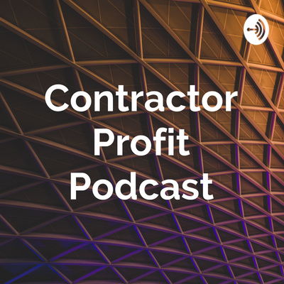 Contractor Profit Podcast