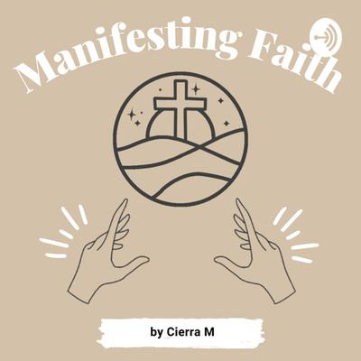 Manifesting Faith