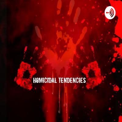 Homicidal Tendencies