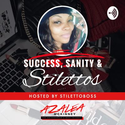 Success, Sanity & Stilettos