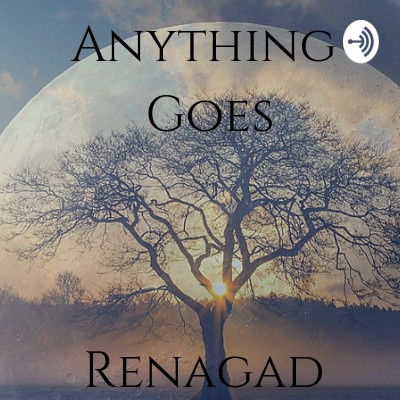 Anything Goes Renegade Podcast