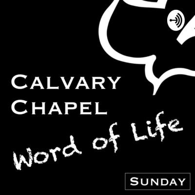 Calvary Chapel Word of Life   Sunday