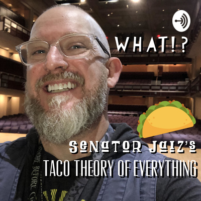 Senator Jaiz's Taco Theory of Everything