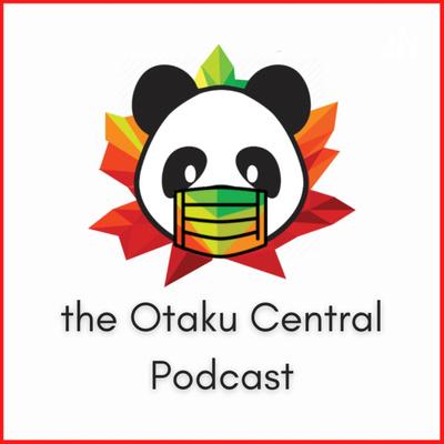 the Otaku Central Podcast