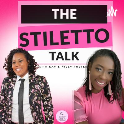 The Stiletto Talk