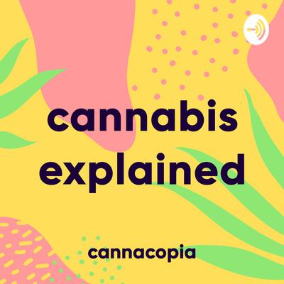 Cannacopia - Cannabis Explained