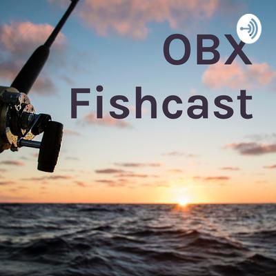 OBX Fishcast