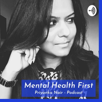 Mental Health First - Priyanka Nair