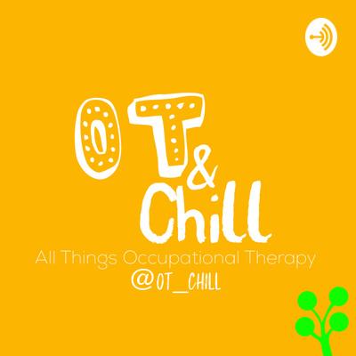 OT & Chill