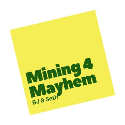 Mining 4 Mayhem