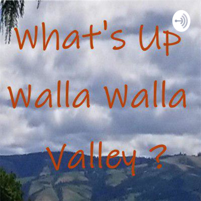 What's Up Walla Walla Valley