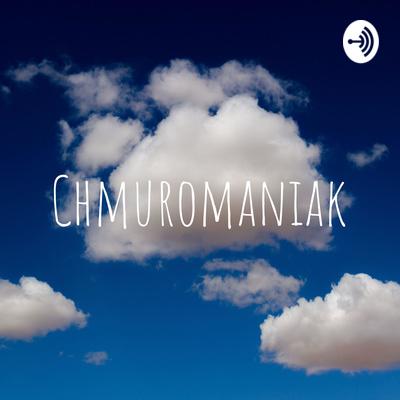 Chmuromaniak