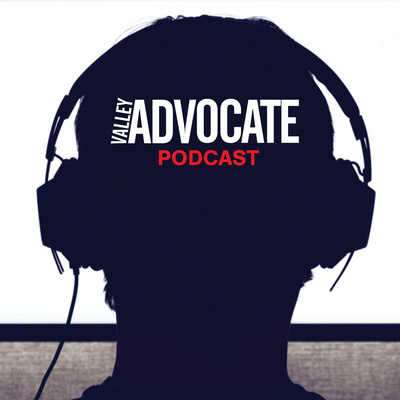 Valley Advocate Podcast