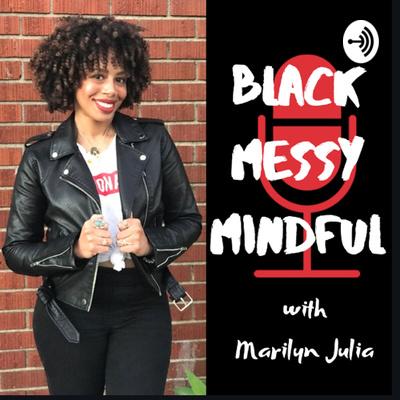 Black Messy Mindful