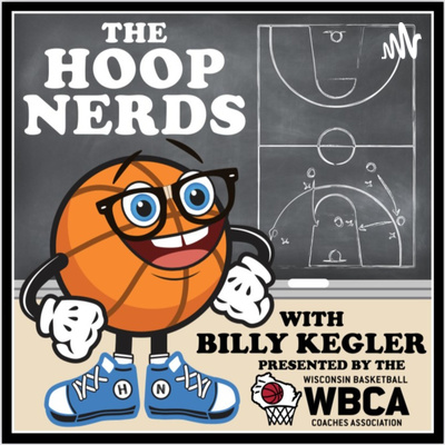 Hoop Nerds with Billy Kegler presented by the Wisconsin Basketball Coaches Association