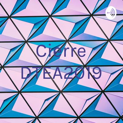 Cierre DTEA2019