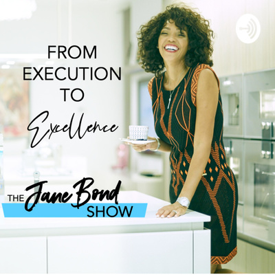 From Execution to Excellence! Entrepreneur Jane Bond
