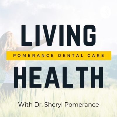 "Living health from Dr. Sheryl Pomerance Not ""Just A Dentist"""