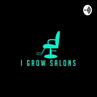 I Grow Salons Podcast